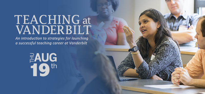 <small>Each year, the Office of the Provost and the CFT host Teaching at Vanderbilt, an orientation for junior and senior faculty new to Vanderbilt. The day will include concurrent sessions and reception.