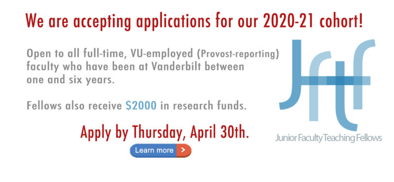 <small>The current quality of applicants' teaching skills is less important than their interest in developing those skills through this program. Preferences given to applicants who have prospects for long-term impact on Vanderbilt students and the broader Vanderbilt community.